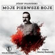 okładka Moje pierwsze boje, Audiobook | Józef Piłsudski