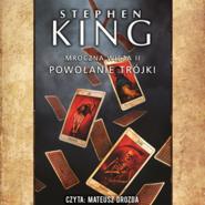 okładka Mroczna Wieża. Tom 2. Powołanie trójki, Audiobook | Stephen King