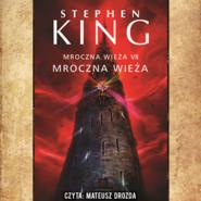 okładka Mroczna Wieża. Tom 7. Mroczna Wieża, Audiobook | Stephen King