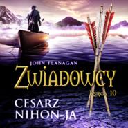 okładka Zwiadowcy cz. 10. Cesarz Nihon-Ja, Audiobook | John Flanagan