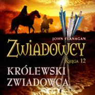 okładka Zwiadowcy cz. 12. Królewski zwiadowca, Audiobook | John Flanagan