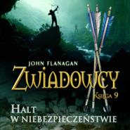 okładka Zwiadowcy cz. 9. Halt w niebezpieczeństwie, Audiobook | John Flanagan