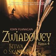 okładka Zwiadowcy cz. 4. Bitwa o Skandię, Audiobook | John Flanagan