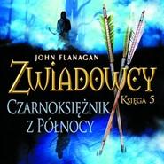 okładka Zwiadowcy cz. 5. Czarnoksiężnik z Północy, Audiobook | John Flanagan
