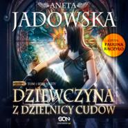 okładka Dziewczyna z dzielnicy cudów, Audiobook   Aneta Jadowska