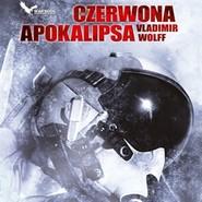 okładka Czerwona apokalipsa, Audiobook | Vladimir Wolff
