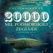 okładka Dwadzieścia tysięcy mil podmorskiej żeglugi, Audiobook   Juliusz Verne