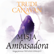 okładka Misja ambasadora, Audiobook | Trudi  Canavan