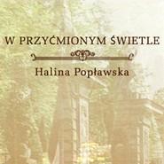 okładka W przyćmionym świetle, Audiobook | Popławska Halina