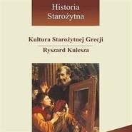 okładka Kultura starożytnej Grecji, Audiobook | Kulesza Ryszard