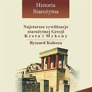 okładka Najstarsze cywilizacje starożytnej Grecji - Kreta i Mykeny, Audiobook | Kulesza Ryszard