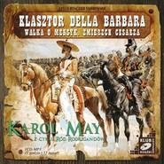 okładka Klasztor Della Barbara. Walka o Meksyk. Zmierzch cesarza, Audiobook | Karol May