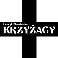 okładka Krzyżacy, Audiobook   Henryk Sienkiewicz