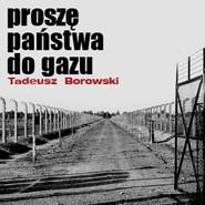 okładka Proszę państwa do gazu, Audiobook   Borowski Tadeusz