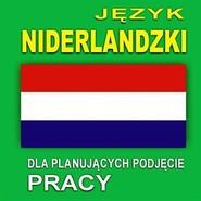 okładka Język niderlandzki dla planujących podjęcie pracy, Audiobook |