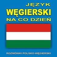 okładka Język węgierski na co dzień, Audiobook |