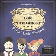 """okładka Cafe Pod Minogą, Audiobook   Wiechecki """"Wiech"""" Stefan"""