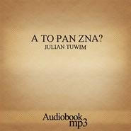 okładka A to pan zna?, Audiobook | Julian Tuwim