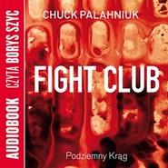 okładka Fight Club - Podziemny Krąg, Audiobook | Palahniuk Chuck