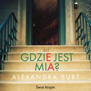 okładka Gdzie jest Mia?, Audiobook | Burt Alexandra