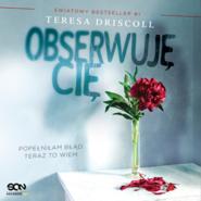okładka Obserwuję cię, Audiobook | Driscoll Teresa