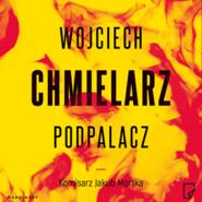 okładka Podpalacz, Audiobook   Wojciech Chmielarz