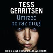 okładka Umrzeć po raz drugi, Audiobook   Tess Gerritsen