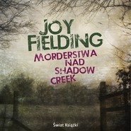 okładka Morderstwa nad Shadow Creek, Audiobook | Joy Fielding