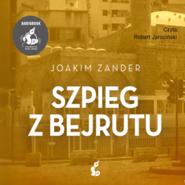 okładka Szpieg z Bejrutu, Audiobook | Joakim Zander