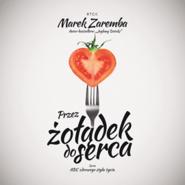 okładka Przez żołądek do serca, Audiobook | Marek Zaremba