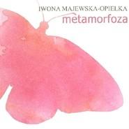 okładka Metamorfoza, Audiobook | Iwona  Majewska-Opiełka
