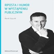 okładka Riposta i humor w wystąpieniu publicznym, Audiobook | Marek Stączek