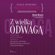 okładka Z wielką odwagą, Audiobook | Brené Brown