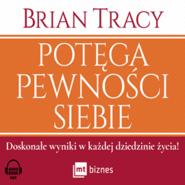 okładka Potęga pewności siebie, Audiobook | Brian Tracy
