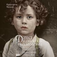 okładka Dzieci rewolucji przemysłowej, Audiobook | Katarzyna Nowak
