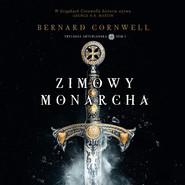 okładka Zimowy monarcha, Audiobook | Bernard Cornwell