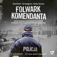okładka Folwark komendanta, Audiobook | Norbert Grzegorz Kościesza