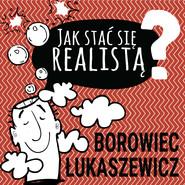 okładka Jak stać się realistą, Audiobook |