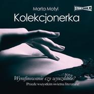 okładka Kolekcjonerka, Audiobook | Marta Motyl