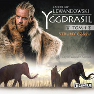 okładka Yggdrasil. Tom 1. Struny czasu, Audiobook   Radosław Lewandowski