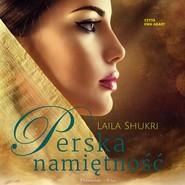 okładka Perska namiętność, Audiobook | Laila Shukri