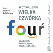 okładka Wielka czwórka. Ukryte DNA: Amazon, Apple, Facebook i Google, Audiobook | Scott Galloway