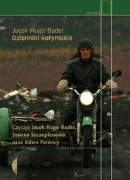 okładka Dzienniki kołymskie, Audiobook | Jacek Hugo-Bader