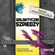 okładka Galaktyczni szpiedzy, Audiobook   Anna Onichimowska