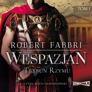 okładka Wespazjan. Tom I. Trybun Rzymu, Audiobook | Robert Fabbri