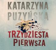 okładka Trzydziesta pierwsza, Audiobook | Katarzyna Puzyńska