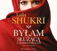 okładka Byłam służącą w arabskich pałacach, Audiobook | Laila Shukri