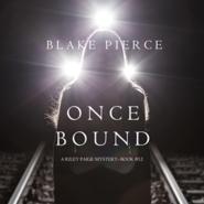okładka Once Bound (A Riley Paige Mystery - Book 12), Audiobook | Pierce Blake