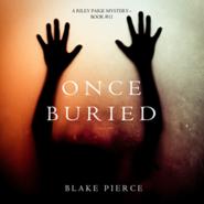 okładka Once Buried (A Riley Paige Mystery - Book 11), Audiobook | Pierce Blake