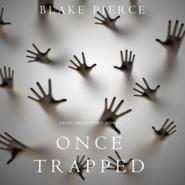 okładka Once Trapped (A Riley Paige Mystery - Book 13), Audiobook | Pierce Blake